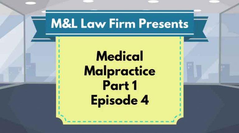 Medical Malpractice – EP 4