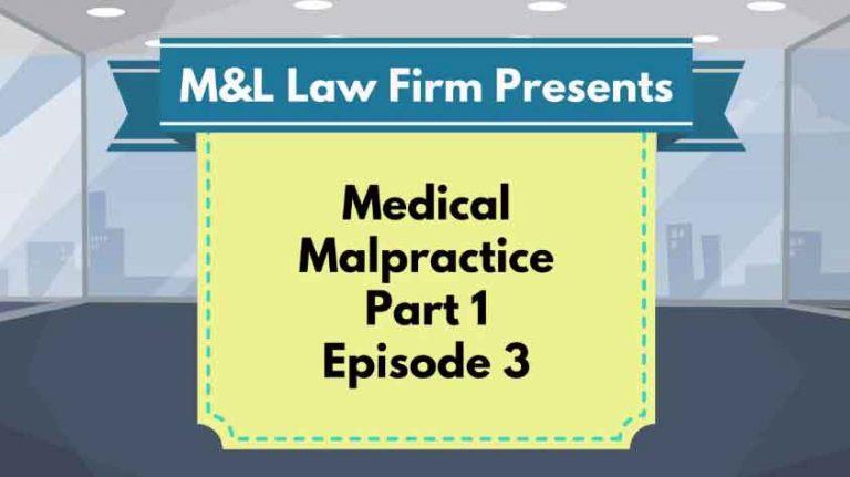 Medical Malpractice – EP 3