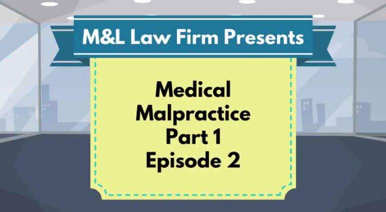 Medical Malpractice – EP 2