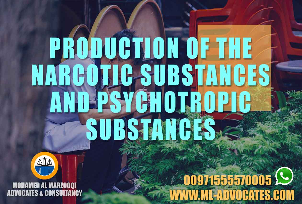 Production Of The Narcotic Substances And Psychotropic Substances