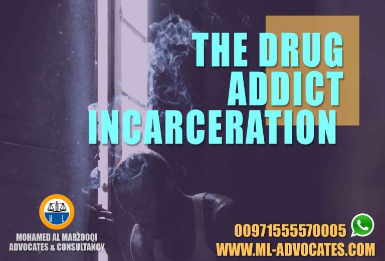 THE DRUG ADDICT INCARCERATION Abu Dhabi Lawyer Dubai UAE Lawyers